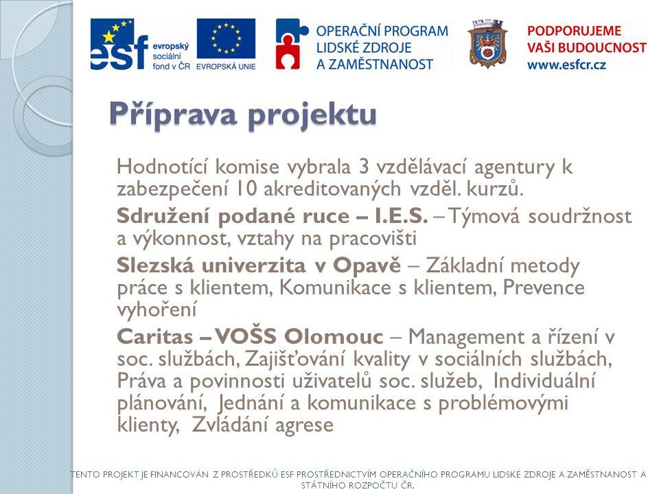 Příprava projektu Hodnotící komise vybrala 3 vzdělávací agentury k zabezpečení 10 akreditovaných vzděl.