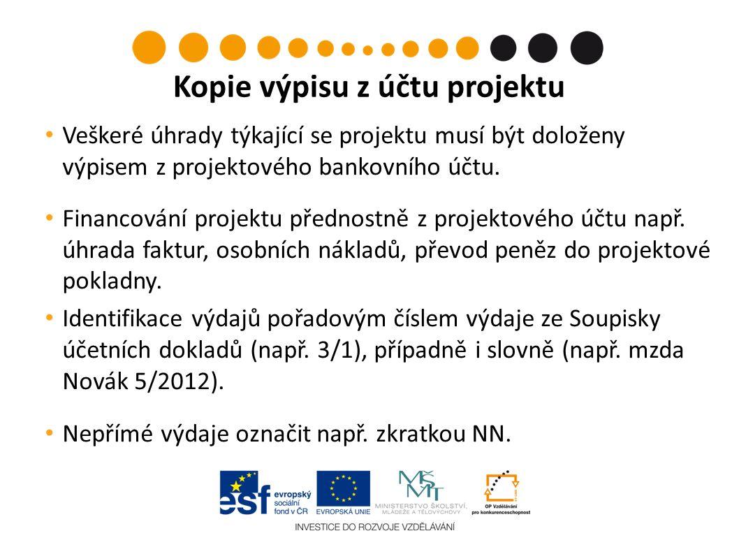Veškeré úhrady týkající se projektu musí být doloženy výpisem z projektového bankovního účtu. Financování projektu přednostně z projektového účtu např