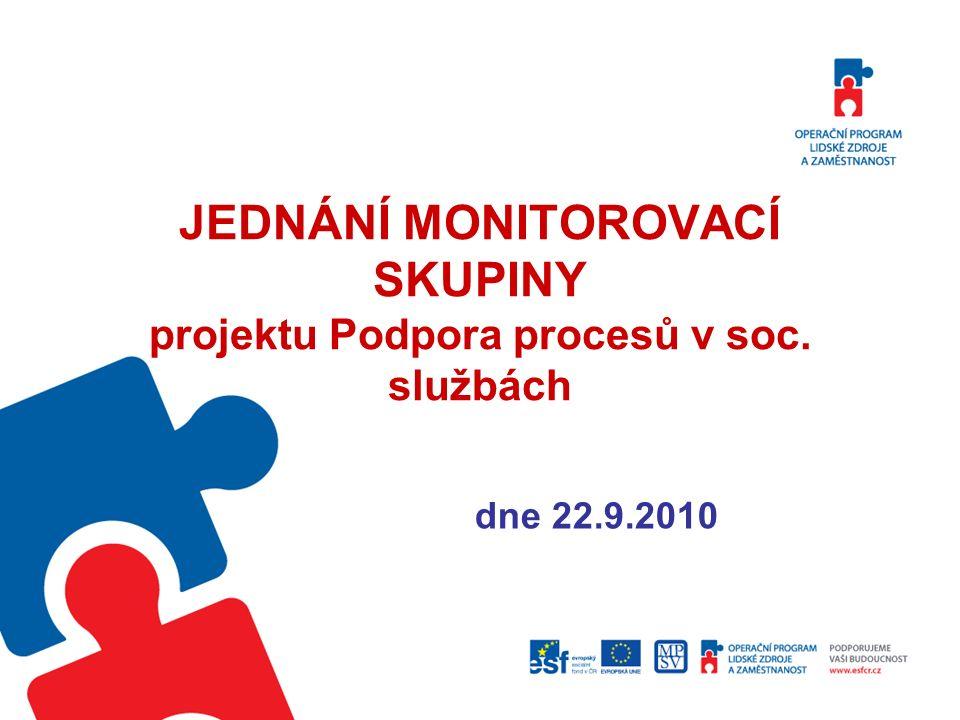 JEDNÁNÍ MONITOROVACÍ SKUPINY projektu Podpora procesů v soc. službách dne 22.9.2010