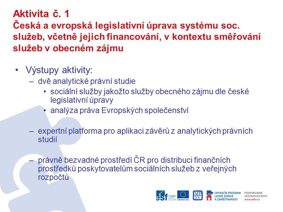 Aktivita č. 1 Česká a evropská legislativní úprava systému soc.