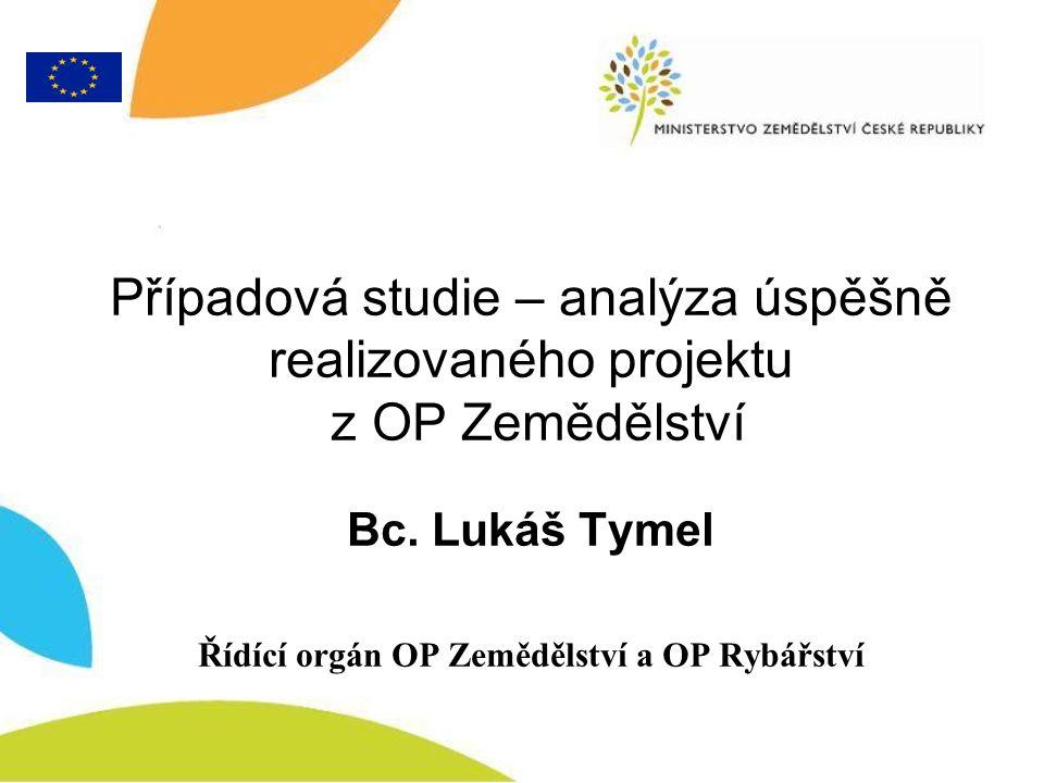 Případová studie – analýza úspěšně realizovaného projektu z OP Zemědělství Bc.