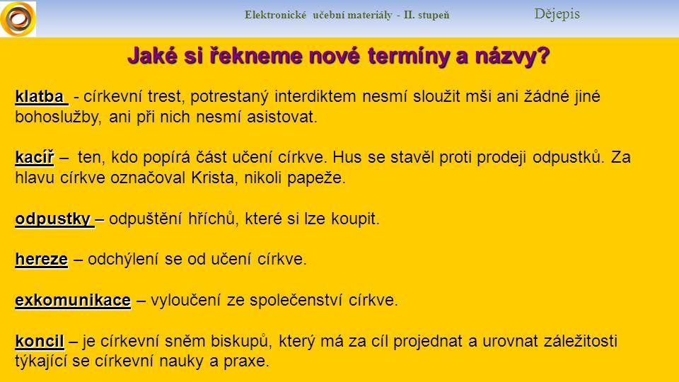 Elektronické učební materiály - II.stupeň Dějepis Co si řekneme nového.