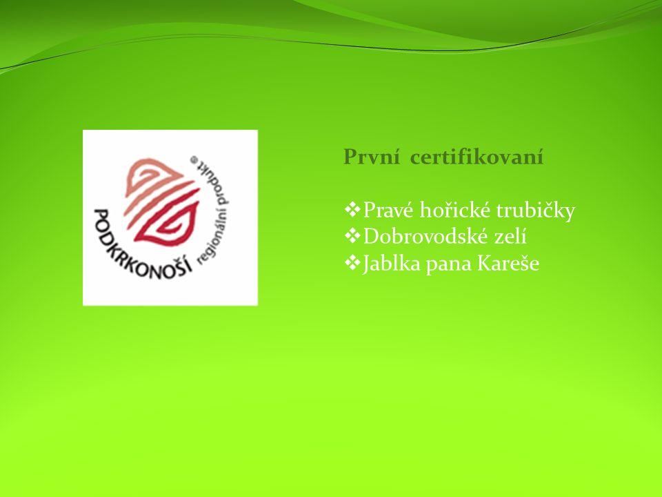 První certifikovaní  Pravé hořické trubičky  Dobrovodské zelí  Jablka pana Kareše