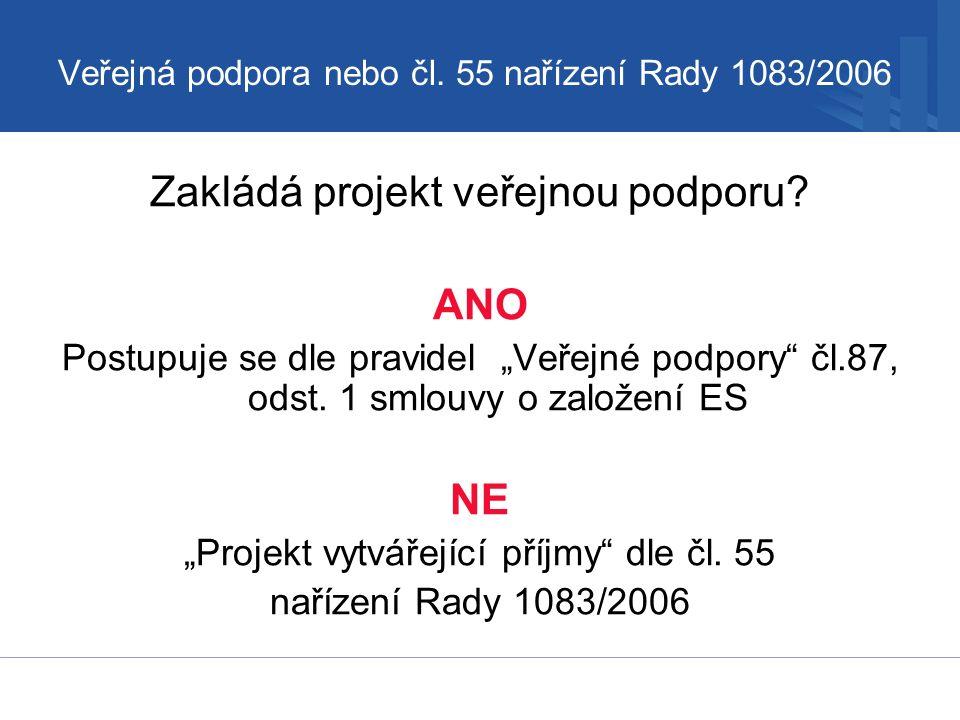 Veřejná podpora nebo čl. 55 nařízení Rady 1083/2006 Zakládá projekt veřejnou podporu.