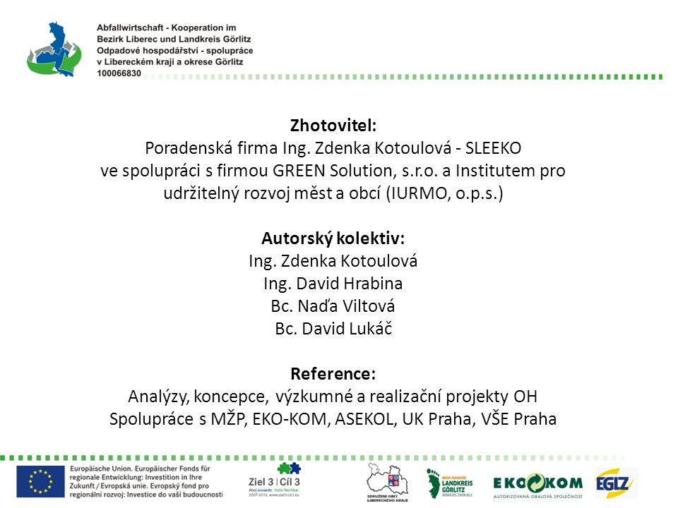 Zhotovitel: Poradenská firma Ing. Zdenka Kotoulová - SLEEKO ve spolupráci s firmou GREEN Solution, s.r.o. a Institutem pro udržitelný rozvoj měst a ob
