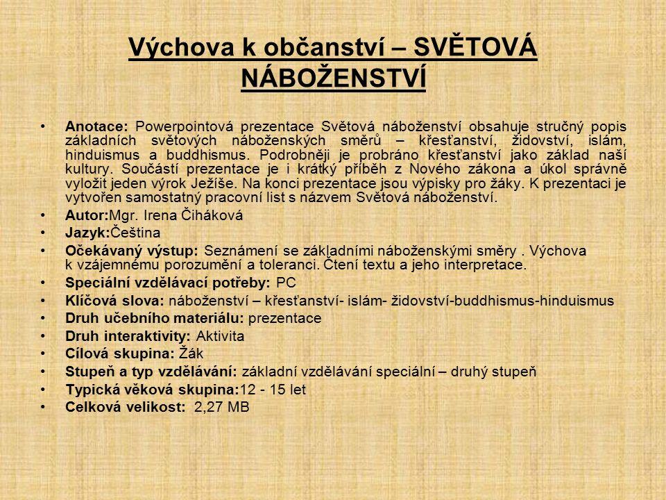 http://www.google.cz/imgres?q=MAPA+N%C3%81BO%C5%BDENSTV%C3%8D&um=1&hl=cs&biw=1280&bih=705&tbm=isch&tbnid=f8 vdDVrM7NEV2M:&imgrefurl=http://www.zboriljosef.cz/Nabozenstvi.html&docid=geT- j1T_4e_LeM&imgurl=http://www.zboriljosef.cz/images/Mapa%252520nabozenstvi.jpg&w=1529&h=910&ei=69SaT7- RD47HtAbl0_G2Dg&zoom=1&iact=hc&vpx=395&vpy=80&dur=422&hovh=119&hovw=200&tx=111&ty=90&sig=107515622786645678847 &page=1&tbnh=119&tbnw=200&start=0&ndsp=15&ved=1t:429,r:1,s:0,i:66http://www.google.cz/imgres?q=MAPA+N%C3%81BO%C5%BDENSTV%C3%8D&um=1&hl=cs&biw=1280&bih=705&tbm=isch&tbnid=f8 vdDVrM7NEV2M:&imgrefurl=http://www.zboriljosef.cz/Nabozenstvi.html&docid=geT- j1T_4e_LeM&imgurl=http://www.zboriljosef.cz/images/Mapa%252520nabozenstvi.jpg&w=1529&h=910&ei=69SaT7- RD47HtAbl0_G2Dg&zoom=1&iact=hc&vpx=395&vpy=80&dur=422&hovh=119&hovw=200&tx=111&ty=90&sig=107515622786645678847 &page=1&tbnh=119&tbnw=200&start=0&ndsp=15&ved=1t:429,r:1,s:0,i:66 http://www.maturita.cz/referaty/referat.asp?id=4925 http://www.google.cz/imgres?q=bible&start=18&num=10&um=1&hl=cs&biw=1280&bih=705&tbm=isch&tbnid=KB2cTwHvMgSGuM:&imgr efurl=http://www.hamri.cz/knihy/bible_synopticka_155x215&docid=FOF4dijoFkBTPM&imgurl=http://www.hamri.cz/soubory/Bible_synoptic ka_155x215_1_450x618.jpg&w=450&h=618&ei=3NqaT5b9Hc7SsgbmqInGDg&zoom=1&iact=hc&vpx=577&vpy=314&dur=1954&hovh=2 63&hovw=191&tx=80&ty=157&sig=107515622786645678847&page=2&tbnh=159&tbnw=116&ndsp=21&ved=1t:429,r:7,s:18,i:20http://www.google.cz/imgres?q=bible&start=18&num=10&um=1&hl=cs&biw=1280&bih=705&tbm=isch&tbnid=KB2cTwHvMgSGuM:&imgr efurl=http://www.hamri.cz/knihy/bible_synopticka_155x215&docid=FOF4dijoFkBTPM&imgurl=http://www.hamri.cz/soubory/Bible_synoptic ka_155x215_1_450x618.jpg&w=450&h=618&ei=3NqaT5b9Hc7SsgbmqInGDg&zoom=1&iact=hc&vpx=577&vpy=314&dur=1954&hovh=2 63&hovw=191&tx=80&ty=157&sig=107515622786645678847&page=2&tbnh=159&tbnw=116&ndsp=21&ved=1t:429,r:7,s:18,i:20 http://www.google.cz/imgres?q=KOSTEL&start=156&hl=cs&biw=1280&bih=705&gbv=2&addh=36&tbm=isch&t