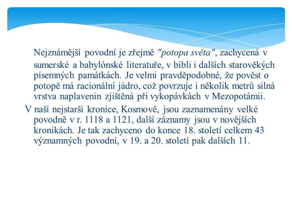 V naší nejstarší kronice, Kosmově, jsou zaznamenány velké povodně v r.