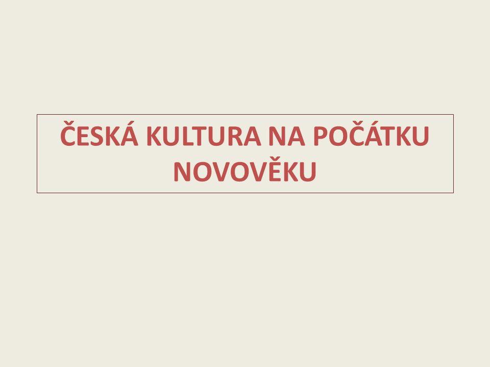 15.stol. – pozdní (vladislavská) gotika 16. stol.