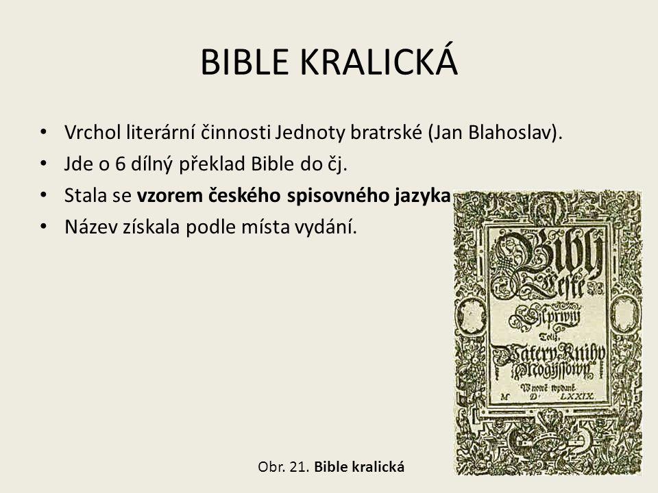 BIBLE KRALICKÁ Vrchol literární činnosti Jednoty bratrské (Jan Blahoslav).