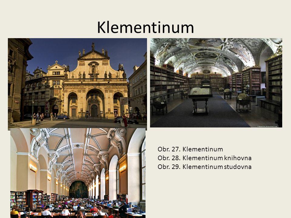 Klementinum Obr. 27. Klementinum Obr. 28. Klementinum knihovna Obr. 29. Klementinum studovna
