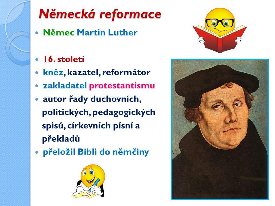 Německá reformace Němec Martin Luther 16.