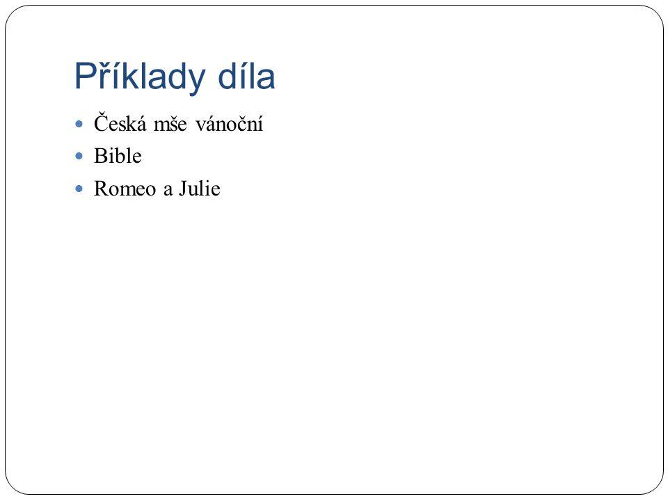 Příklady díla Česká mše vánoční Bible Romeo a Julie