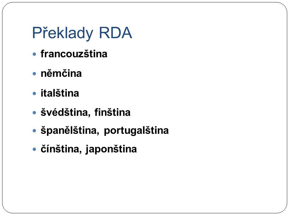 Překlady RDA francouzština němčina italština švédština, finština španělština, portugalština čínština, japonština
