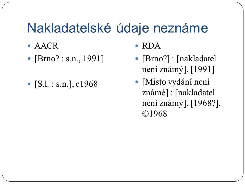 Nakladatelské údaje neznáme AACR [Brno. : s.n., 1991] [S.l.