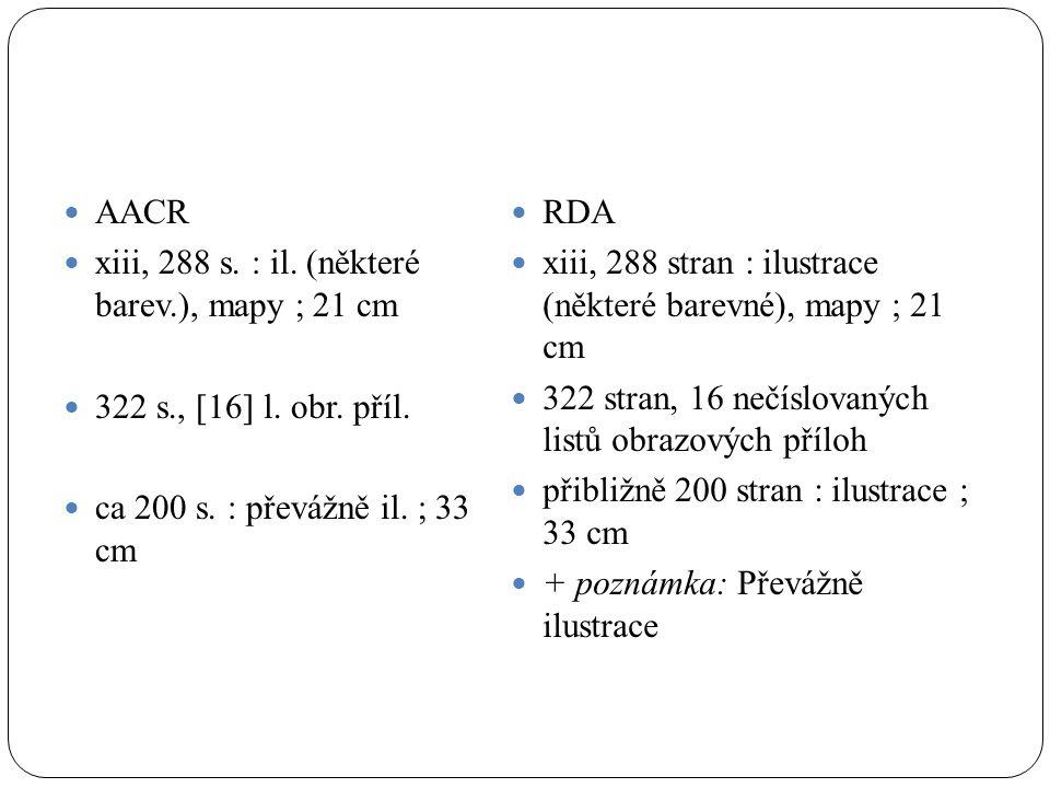 AACR xiii, 288 s. : il. (některé barev.), mapy ; 21 cm 322 s., [16] l.