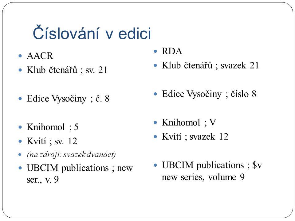 Číslování v edici AACR Klub čtenářů ; sv. 21 Edice Vysočiny ; č.