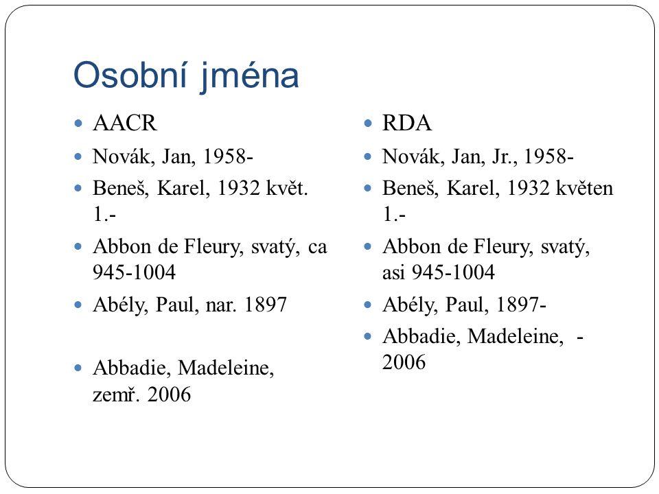 Osobní jména AACR Novák, Jan, 1958- Beneš, Karel, 1932 květ.