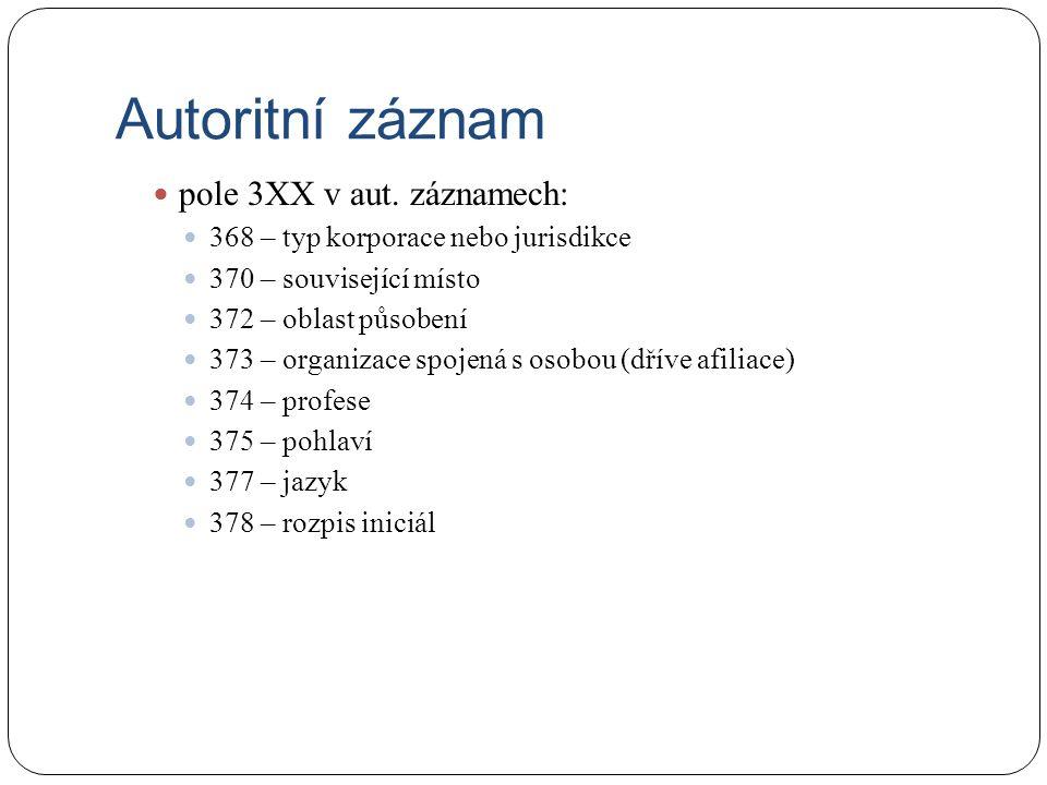 Autoritní záznam pole 3XX v aut.