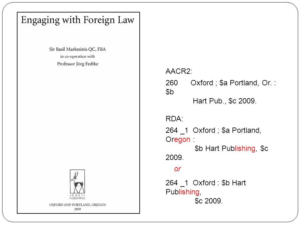 AACR2: 260 Oxford ; $a Portland, Or. : $b Hart Pub., $c 2009.