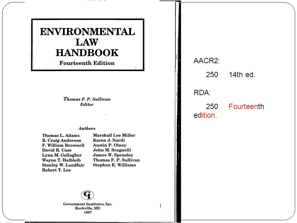 AACR2: 250 14th ed. RDA: 250 Fourteenth edition.