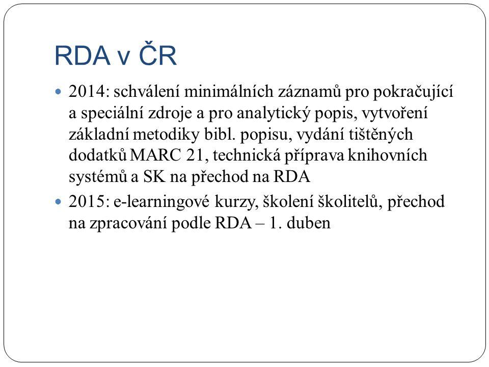 RDA v ČR 2014: schválení minimálních záznamů pro pokračující a speciální zdroje a pro analytický popis, vytvoření základní metodiky bibl.