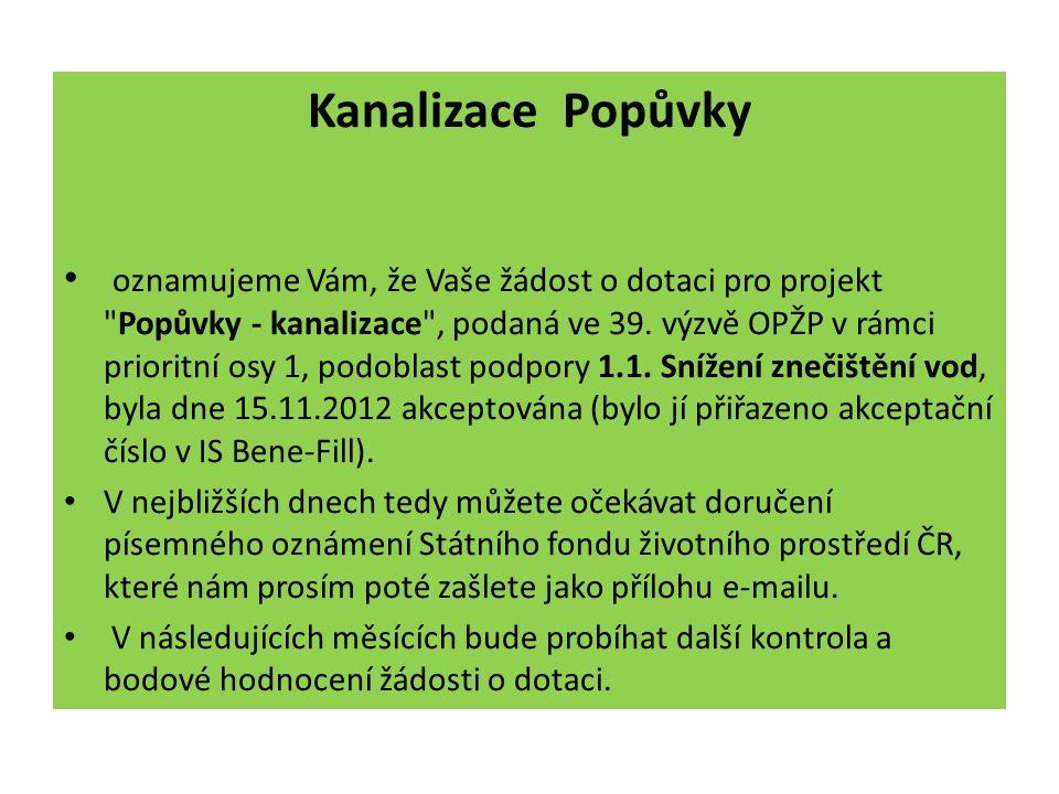 Valná hromada Svazku vodovodů a kanalizací Ivančice 4.12.2012 Kanalizace Popůvky oznamujeme Vám, že Vaše žádost o dotaci pro projekt