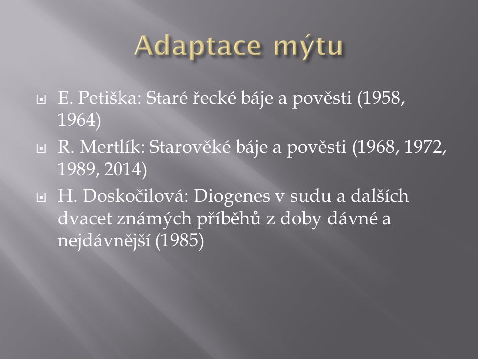  E. Petiška: Staré řecké báje a pověsti (1958, 1964)  R.