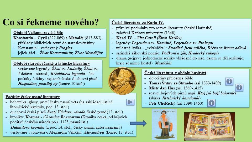 Co si řekneme nového? Období Velkomoravské říše Konstantin – Cyril (827-869) a Metoděj (813-885) -překlady biblických textů do staroslověnštiny -Konst