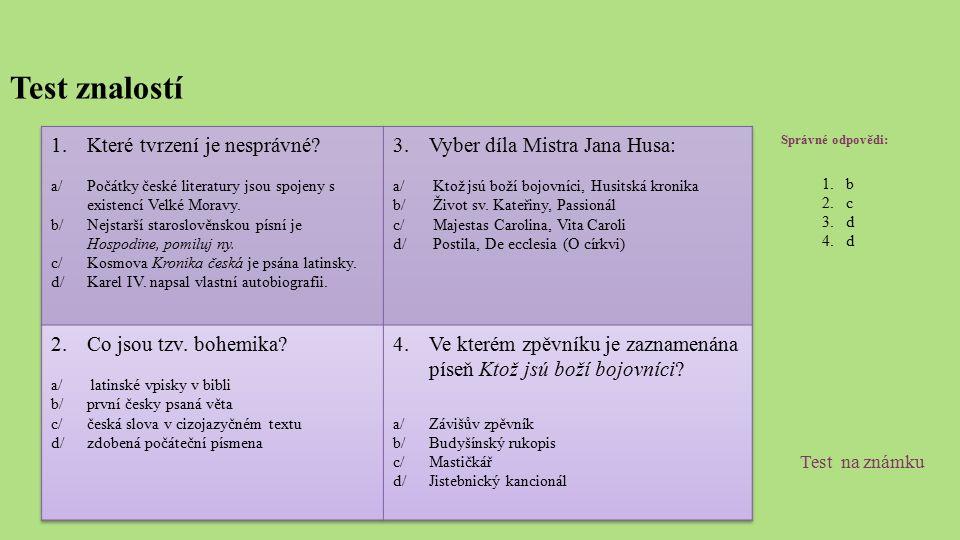 Test znalostí Správné odpovědi: 1.b 2.c 3.d 4.d Test na známku