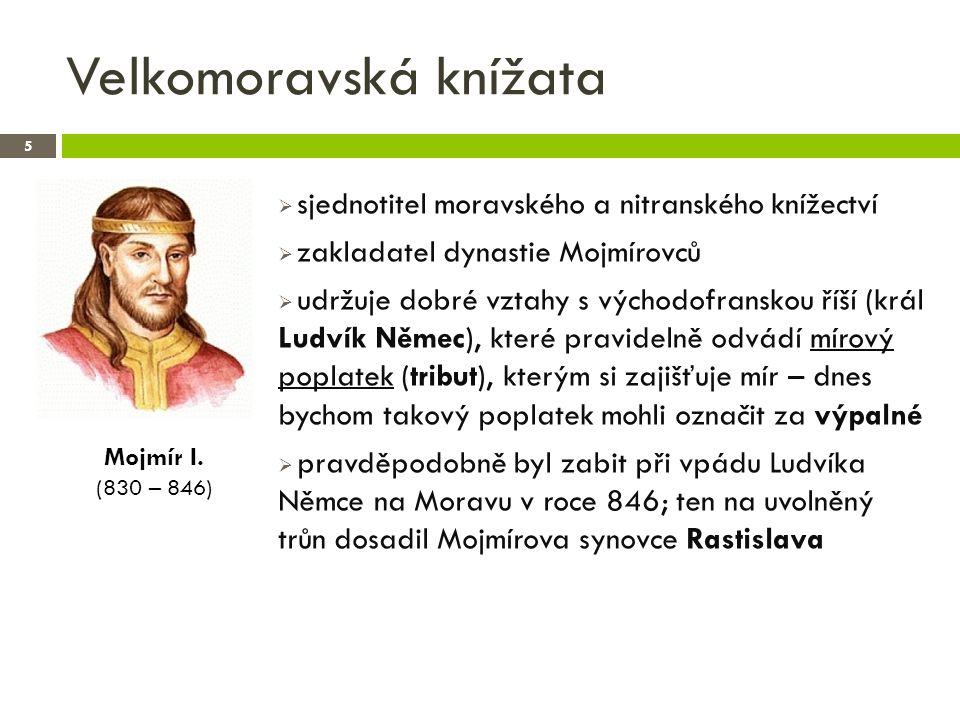 Velkomoravská knížata 6  silný a schopný panovník  odmítl platit mírový poplatek, v následné válce dokázal uhájit samostatnost Velké Moravy  šíření křesťanství, usiloval o založení samostatné- ho moravského biskupství – papež odmítl  obrátil se proto na byzantského císaře Michala III., který v roce 863 vyslal na Velkou Moravu jako misionáře bratry Konstantina a Metoděje  šíření křesťanství ve srozumitelném slovanském jazyce – staroslověnštině, překlady nejdůležitěj- ších částí Bible a bohoslužebných textů  pro zápis vytvořeno nové písmo – hlaholice Rastislav (846 – 870)