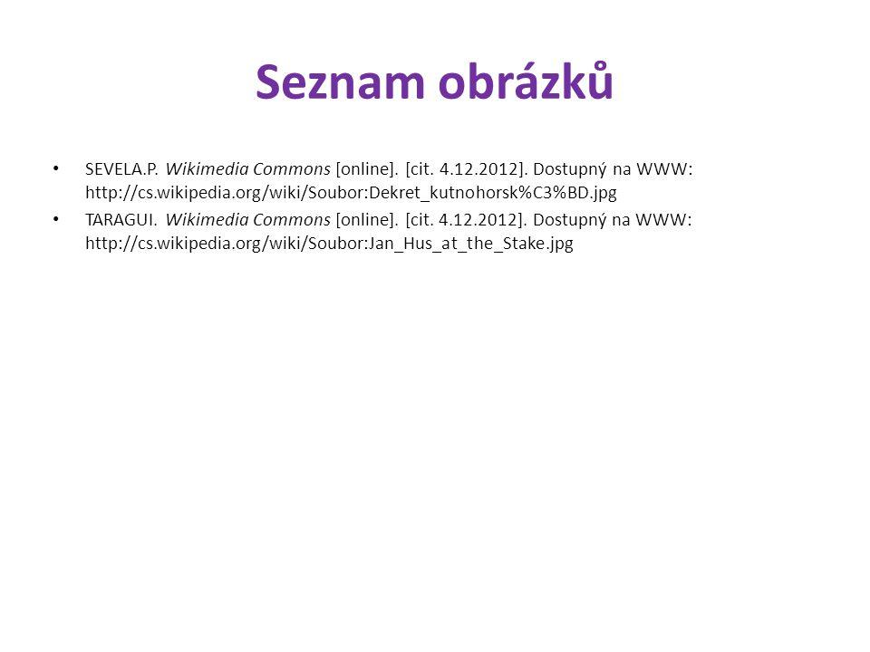 Seznam obrázků SEVELA.P. Wikimedia Commons [online]. [cit. 4.12.2012]. Dostupný na WWW: http://cs.wikipedia.org/wiki/Soubor:Dekret_kutnohorsk%C3%BD.jp