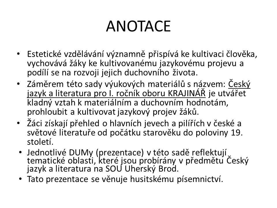 Husitská tvorba Jistebnický kancionál (zpěvník husitských písní) obsahuje např.