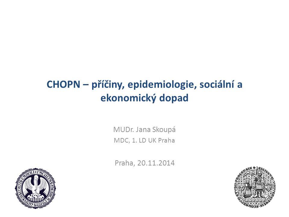 CHOPN – příčiny, epidemiologie, sociální a ekonomický dopad MUDr.