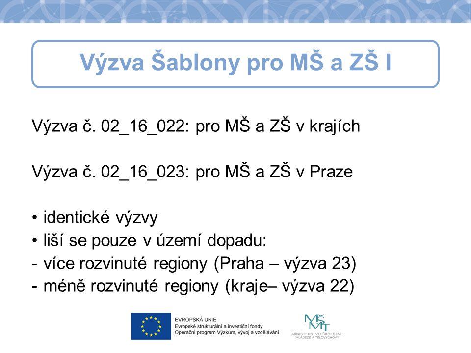 Výzva č. 02_16_022: pro MŠ a ZŠ v krajích Výzva č.