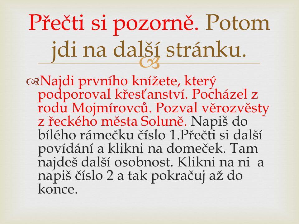   Dva řečtí bratři ze Soluně.Vymysleli písmo, hlaholici.