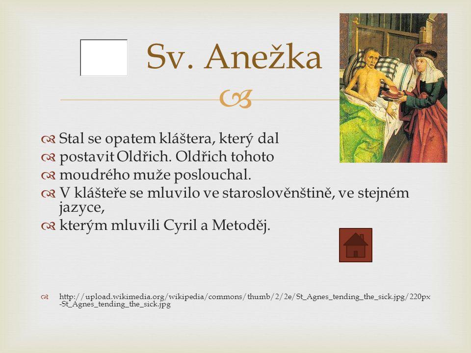   Stal se opatem kláštera, který dal  postavit Oldřich.