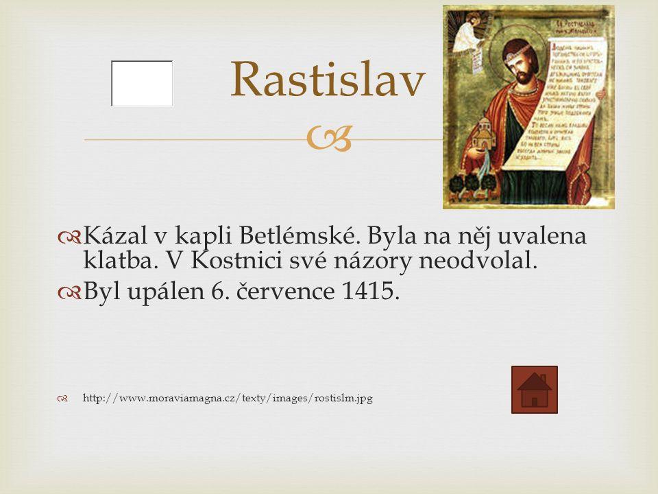   Kázal v kapli Betlémské. Byla na něj uvalena klatba.