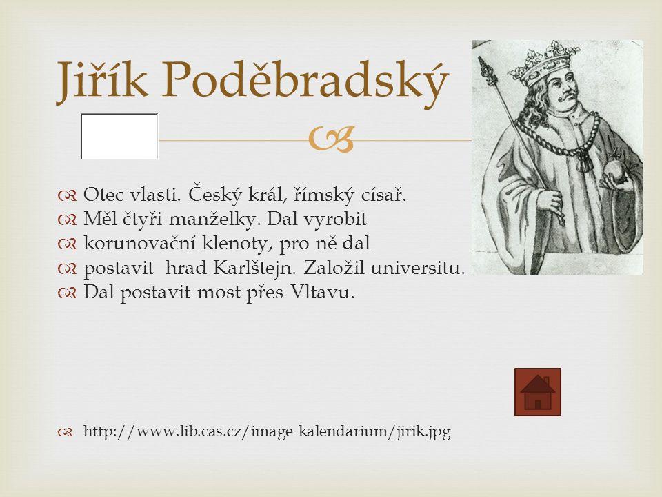   Otec vlasti. Český král, římský císař.  Měl čtyři manželky.
