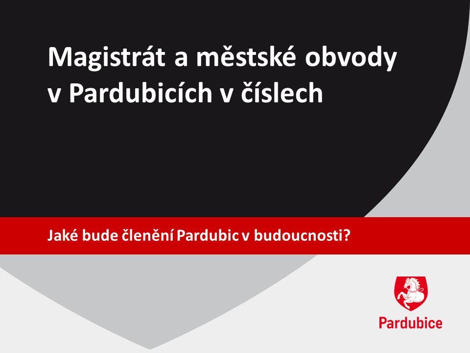 Magistrát a městské obvody v Pardubicích v číslech Jaké bude členění Pardubic v budoucnosti
