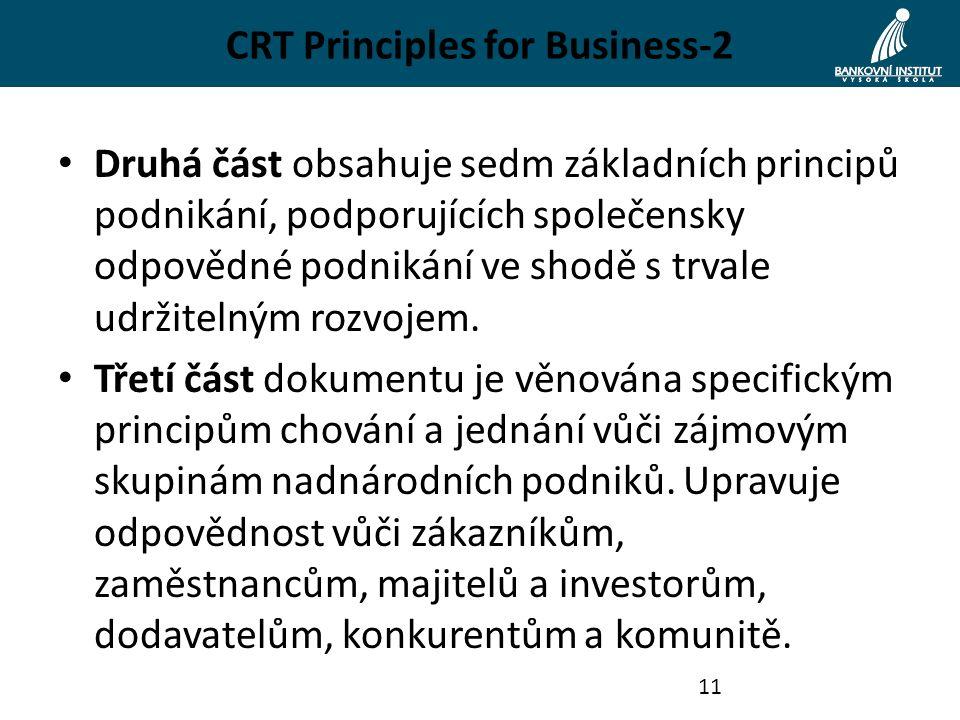 CRT Principles for Business-2 Druhá část obsahuje sedm základních principů podnikání, podporujících společensky odpovědné podnikání ve shodě s trvale udržitelným rozvojem.