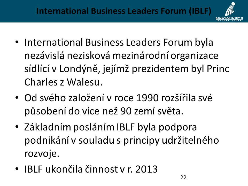 International Business Leaders Forum (IBLF) International Business Leaders Forum byla nezávislá nezisková mezinárodní organizace sídlící v Londýně, jejímž prezidentem byl Princ Charles z Walesu.