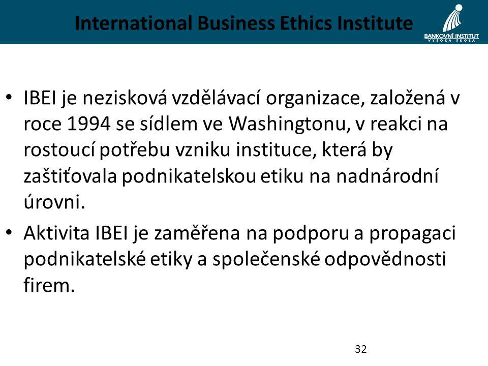 International Business Ethics Institute IBEI je nezisková vzdělávací organizace, založená v roce 1994 se sídlem ve Washingtonu, v reakci na rostoucí potřebu vzniku instituce, která by zaštiťovala podnikatelskou etiku na nadnárodní úrovni.
