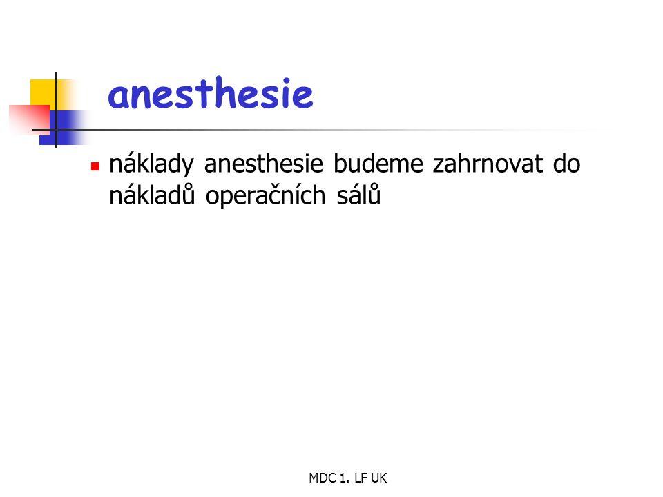 MDC 1. LF UK anesthesie náklady anesthesie budeme zahrnovat do nákladů operačních sálů
