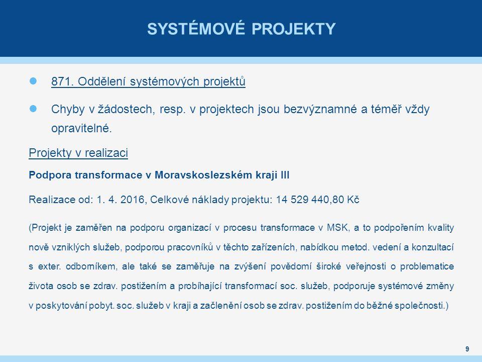 SYSTÉMOVÉ PROJEKTY 871. Oddělení systémových projektů Chyby v žádostech, resp.