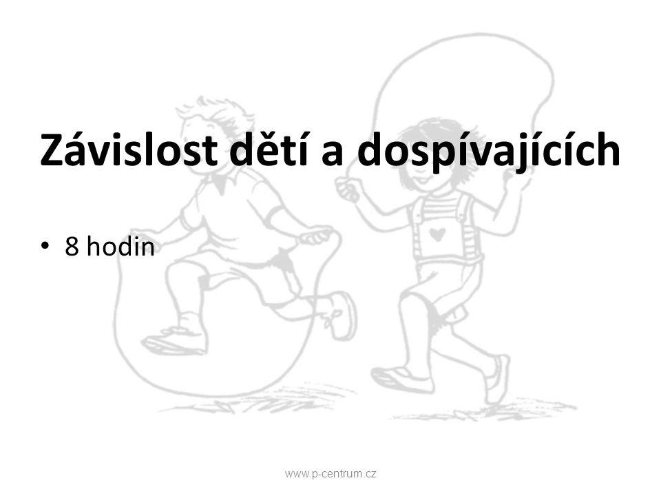 Závislost dětí a dospívajících 8 hodin www.p-centrum.cz