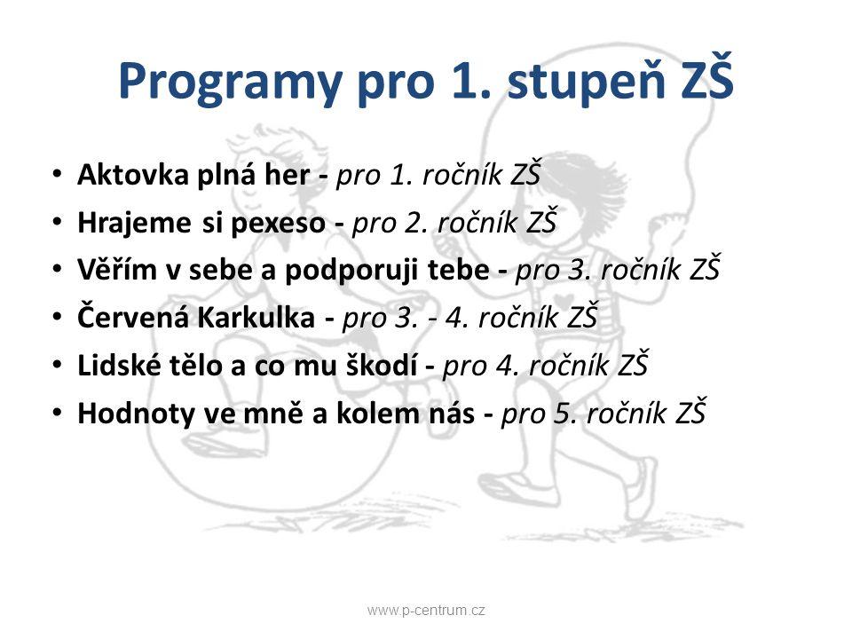 Programy pro 1. stupeň ZŠ Aktovka plná her - pro 1. ročník ZŠ Hrajeme si pexeso - pro 2. ročník ZŠ Věřím v sebe a podporuji tebe - pro 3. ročník ZŠ Če