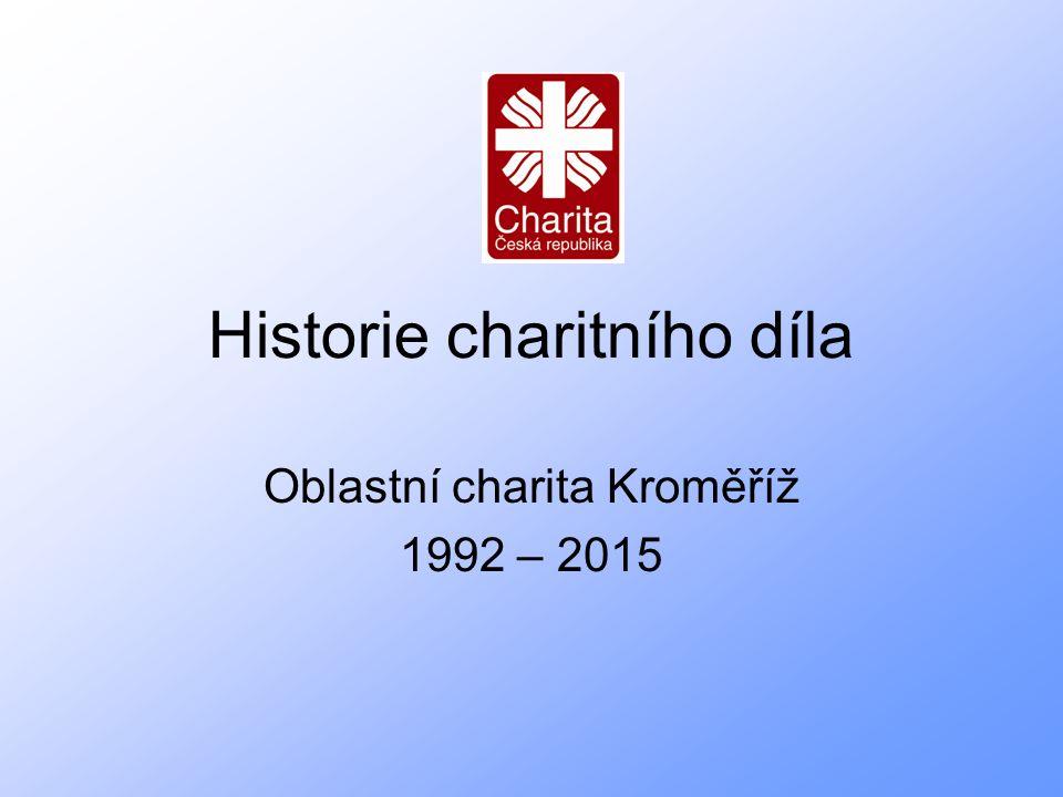 Historie charitního díla Oblastní charita Kroměříž 1992 – 2015