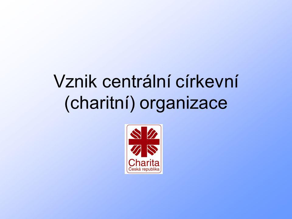 Vznik centrální církevní (charitní) organizace