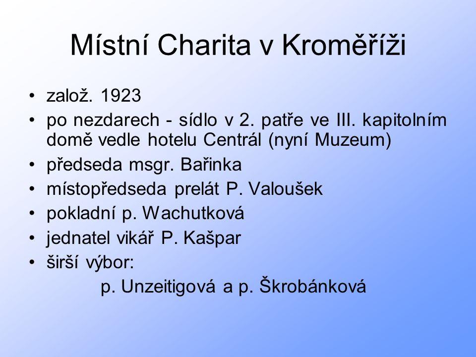 Místní Charita v Kroměříži založ. 1923 po nezdarech - sídlo v 2.