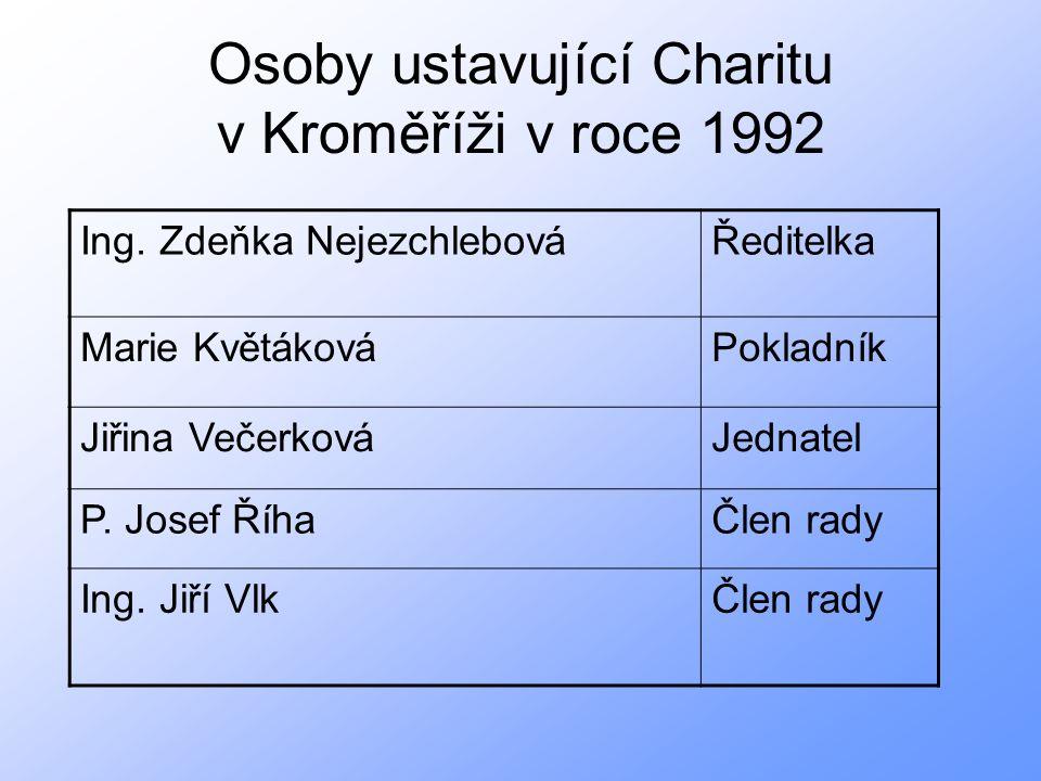 Osoby ustavující Charitu v Kroměříži v roce 1992 Ing.